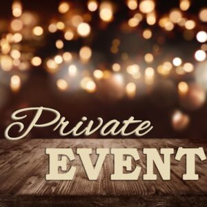 Family Event - Private Rental - Open 11-5:00